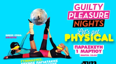 Guilty Pleasure Nights: Let's Get Physical!